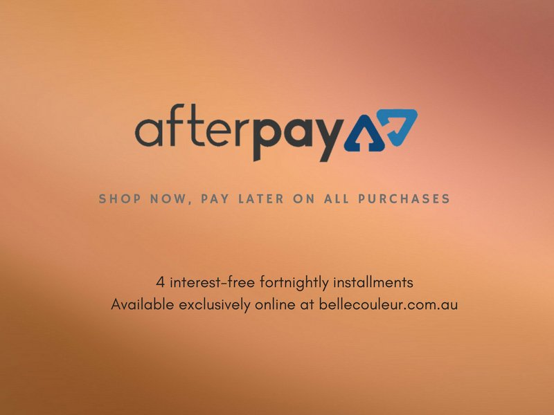AfterPay exclusively available online now at Belle Couleur
